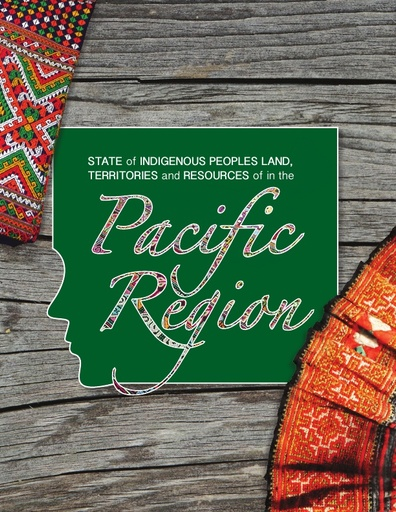 State of Indigenous Peoples Land, Territories and Resources in the Pacific